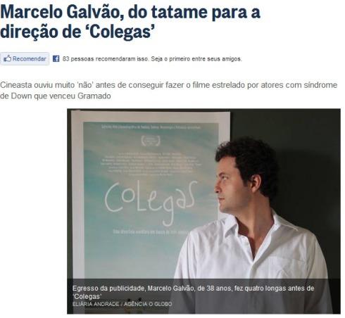 O Globo: Marcelo Galvão, do tatame para a direção de 'Colegas'